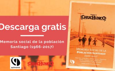 """¡Descargue gratuitamente el libro """"Memoria Social de la población Santiago (1966-2017)""""!"""